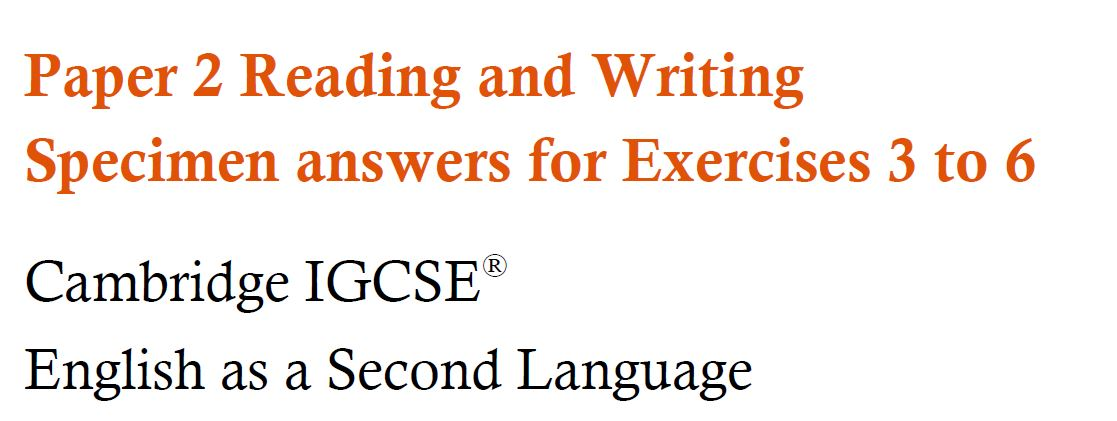Answers for 2019 specimen paper eslmojo the main aim of this booklet is to exemplify standards for those teaching cambridge igcse english as a second language 051011 and to show examples of spiritdancerdesigns Image collections